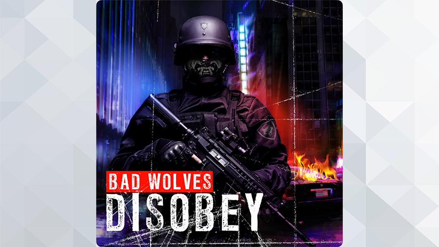 Bad Wolves:Disobey