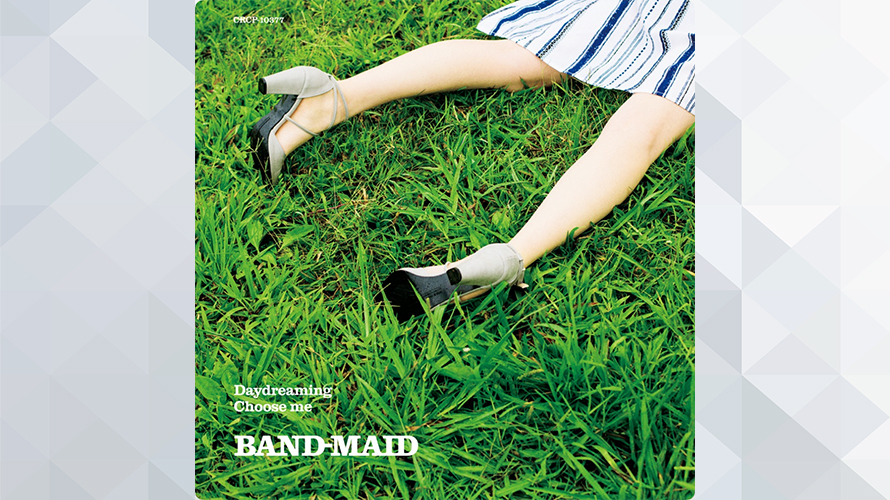 BAND-MAID:Daydreaming / Choose me