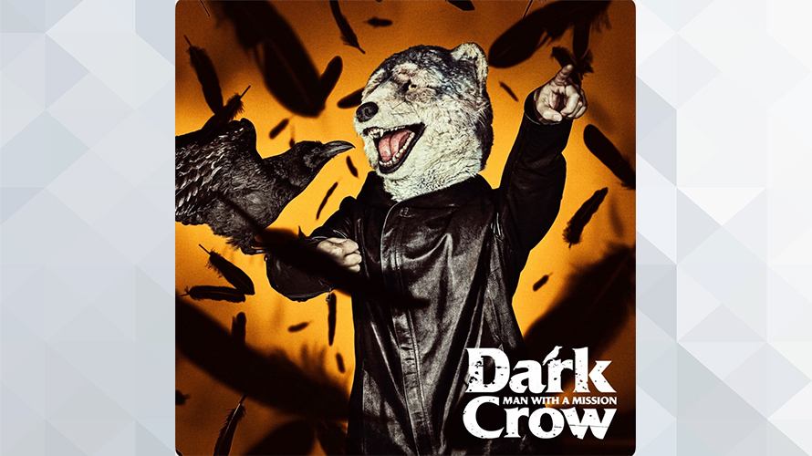 MAN WITH A MISSION:Dark Crow