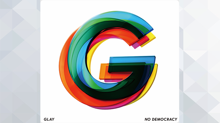GLAY:NO DEMOCRACY