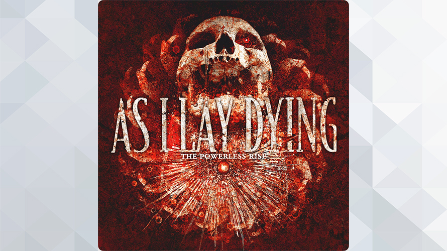AS I LAY DYING:The Powerless Rise
