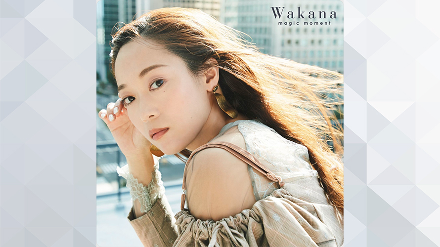 Wakana:magic moment