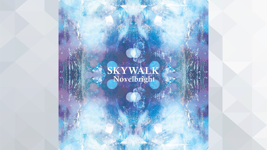 Novelbright:SKYWALK