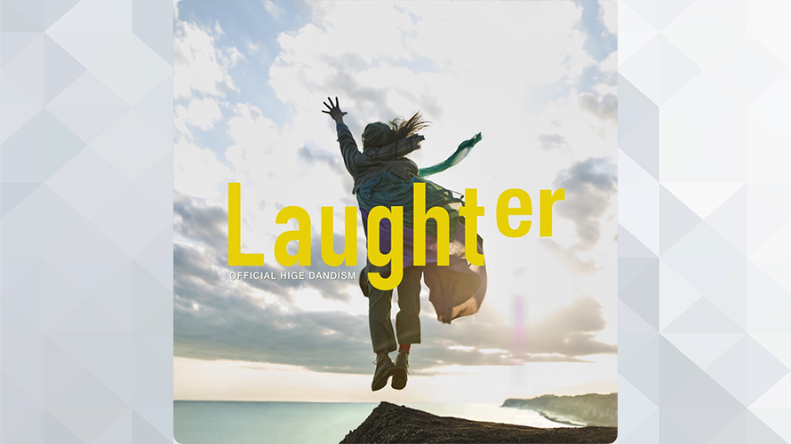 Official髭男dism:Laughter