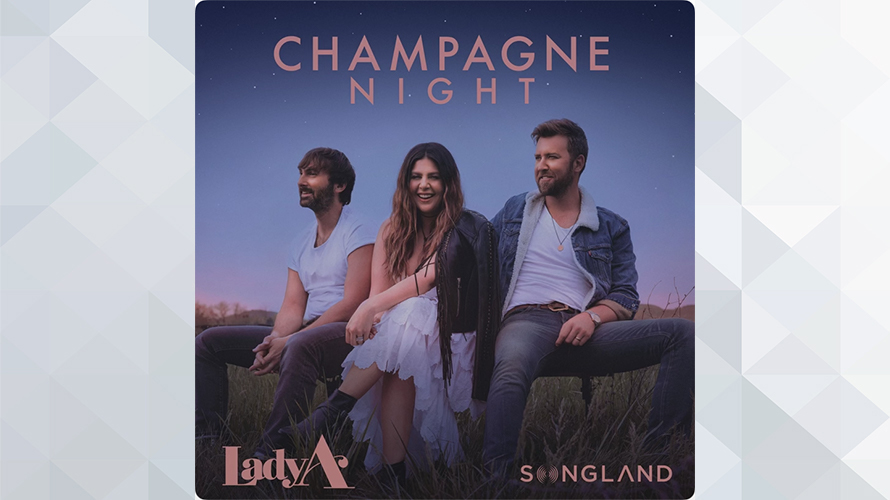 Lady A:Champagne Night (From Songland)