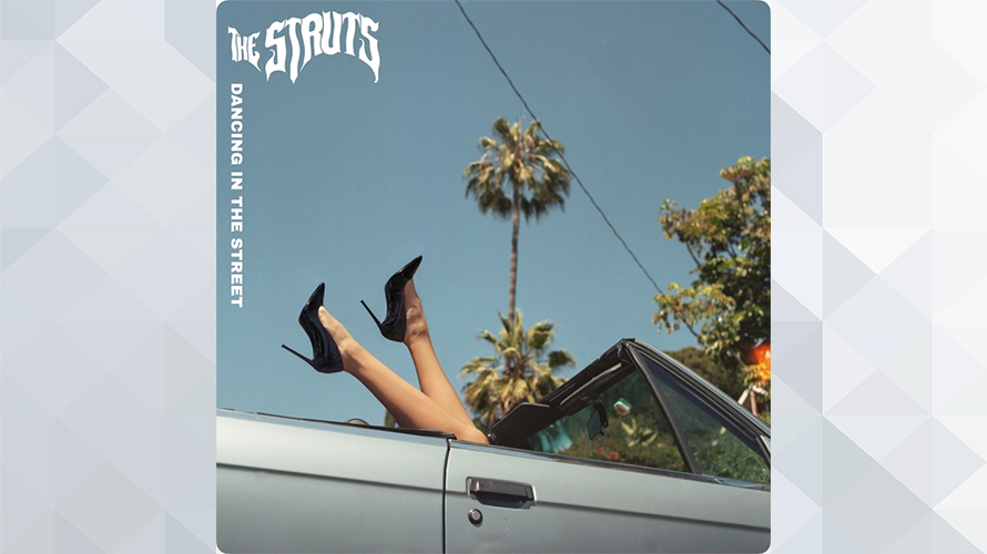 The Struts:Dancing In The Street