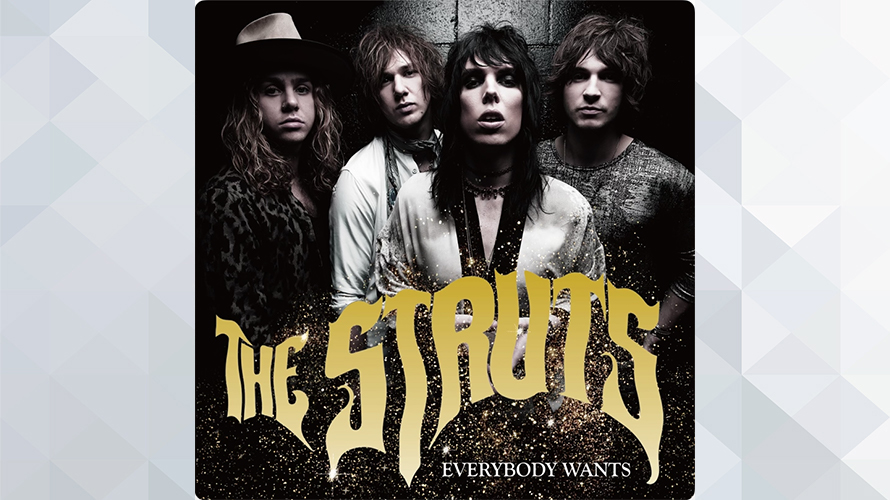 The Struts:Everybody Wants