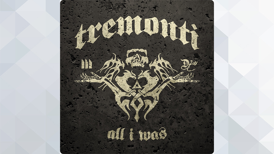 Tremonti:All I Was