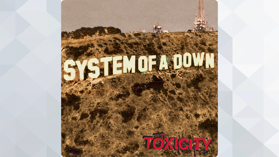 System of a Down:Toxicity