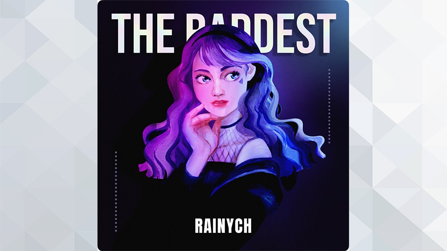 Rainych:The Baddest