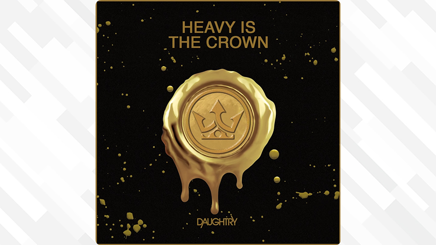 Daughtry:Heavy Is The Crown