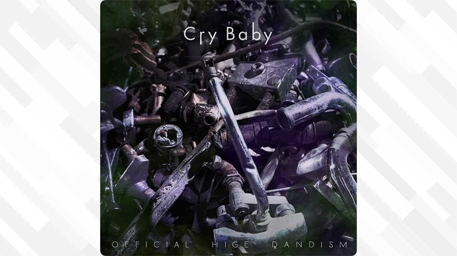 Official髭男dism:Cry Baby