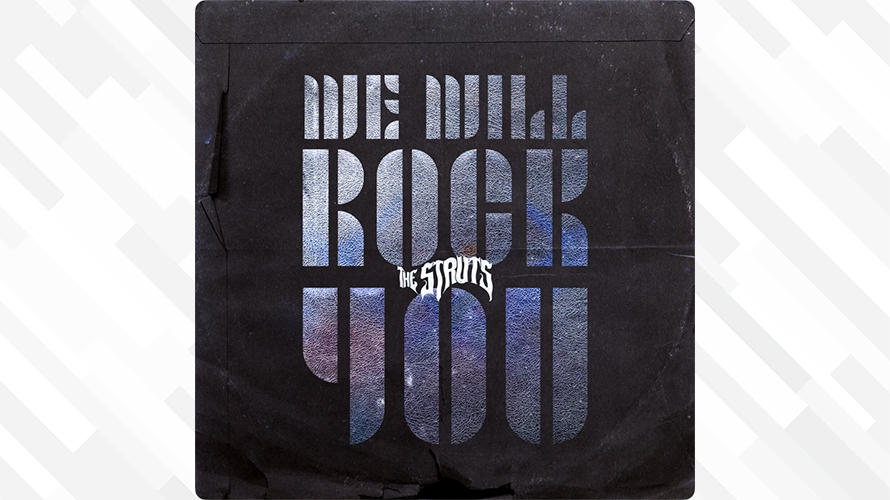 The Struts:We Will Rock You