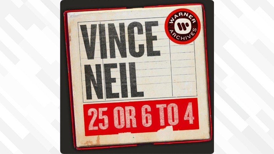 Vince Neil:25 or 6 to 4